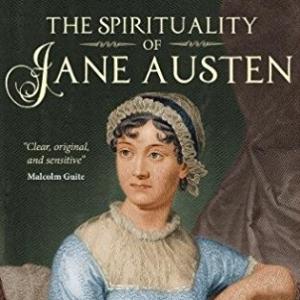 The Spirituality of Jane Austen – Paula Hollingsworth